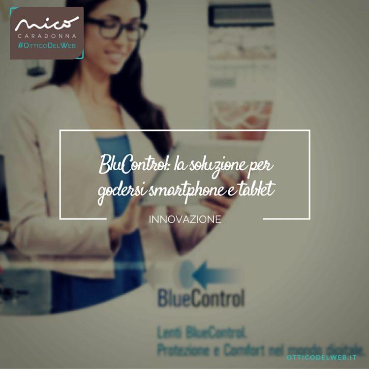 BluControl: la soluzione per godersi smartphone e tablet | Nico Caradonna #OtticoDelWeb