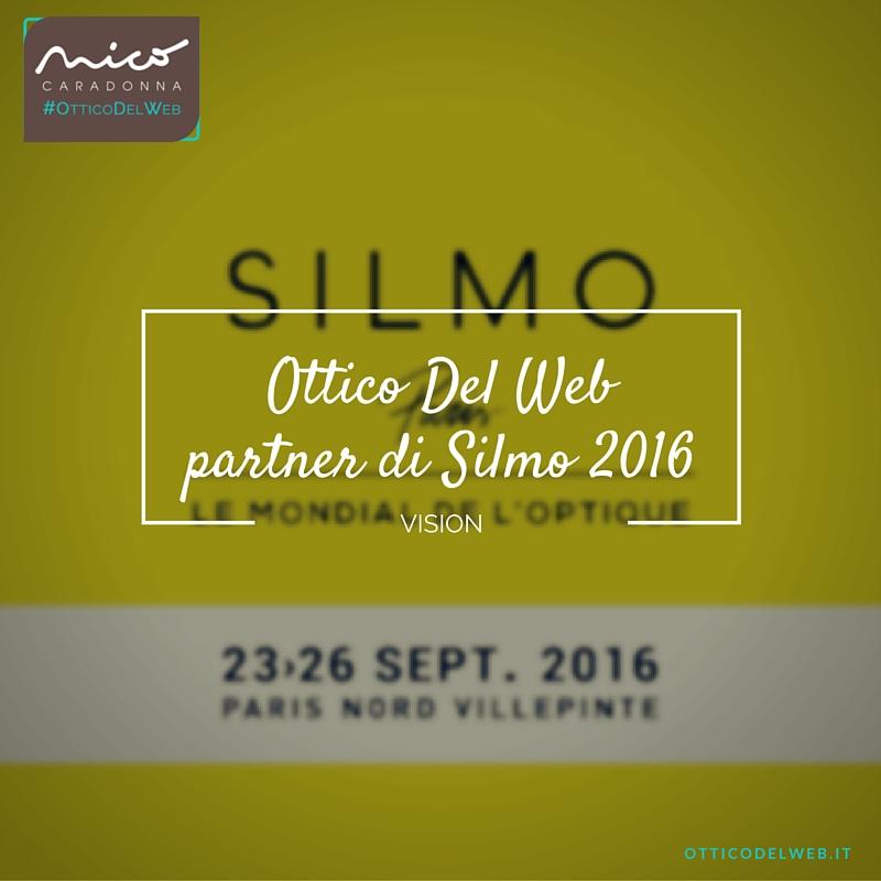 L'OtticodelWeb partner di Silmo 2016 | Nico Caradonna #OtticoDelWeb