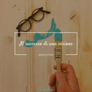 Il successo di una visione