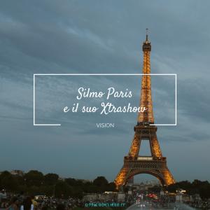 Silmo Paris e il suo Xtrashow